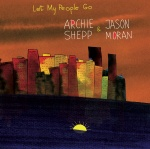 Album cover of 'Let my people go' by Archie Shepp and Jason Moran